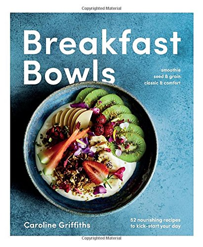 Breakfast Bowls by Caroline Griffiths