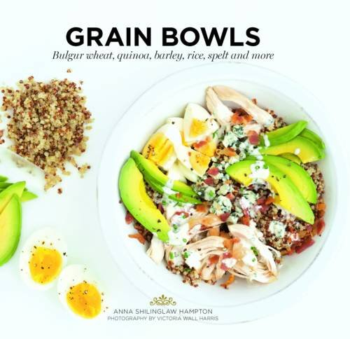 Grain Bowls by Anna Hampton